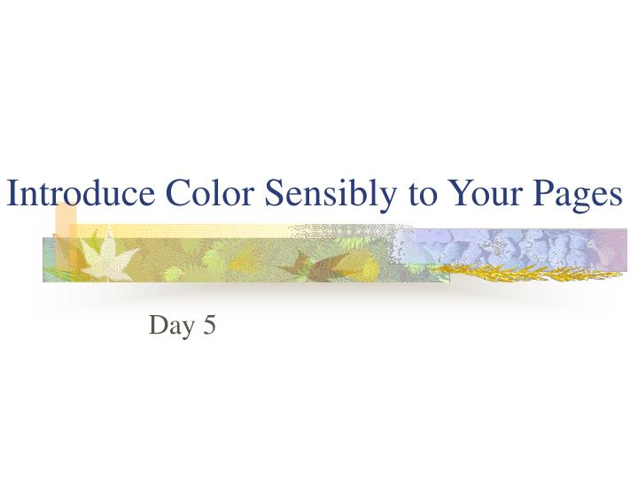 introduce color sensibly to your pages n.