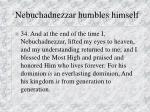 nebuchadnezzar humbles himself