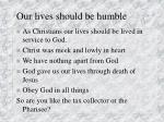 our lives should be humble