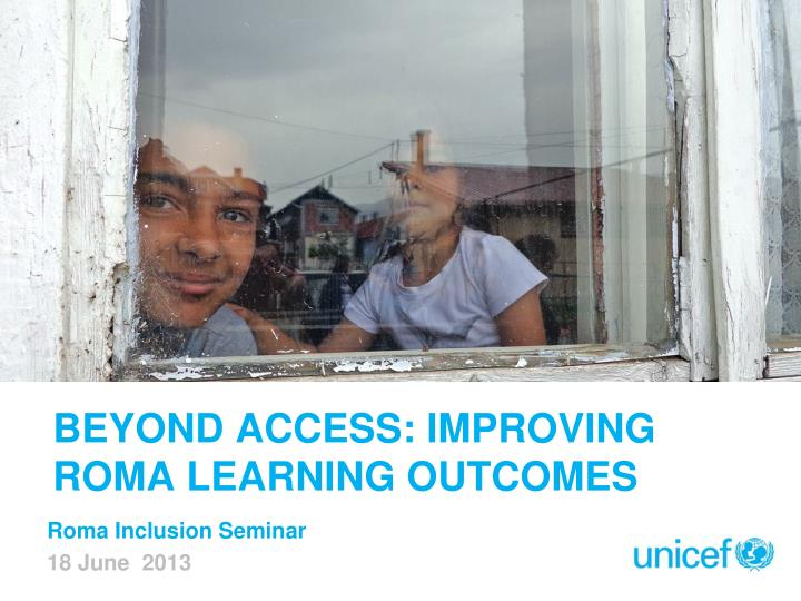 beyond access improving roma learning outcomes n.