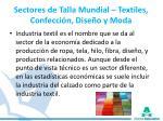 sectores de talla mundial textiles confecci n dise o y moda