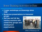 some training activities to date