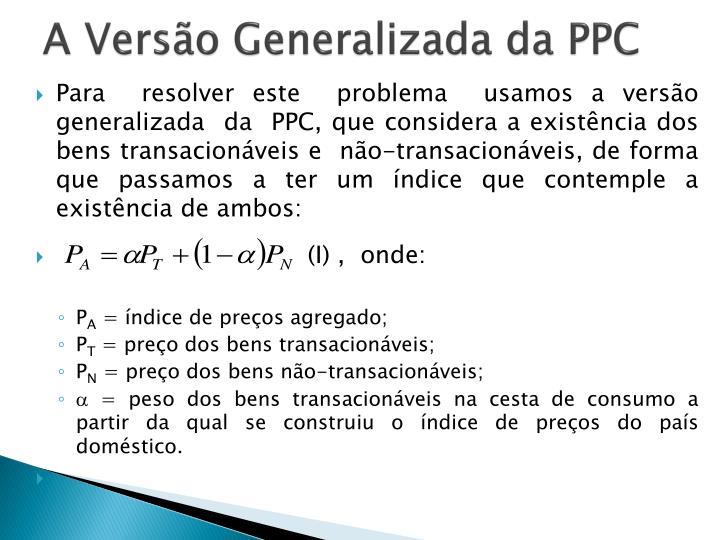 A Versão Generalizada da PPC