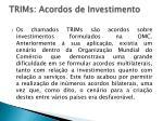 trims acordos de investimento