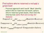 find sailors who ve reserved a red and a green boat