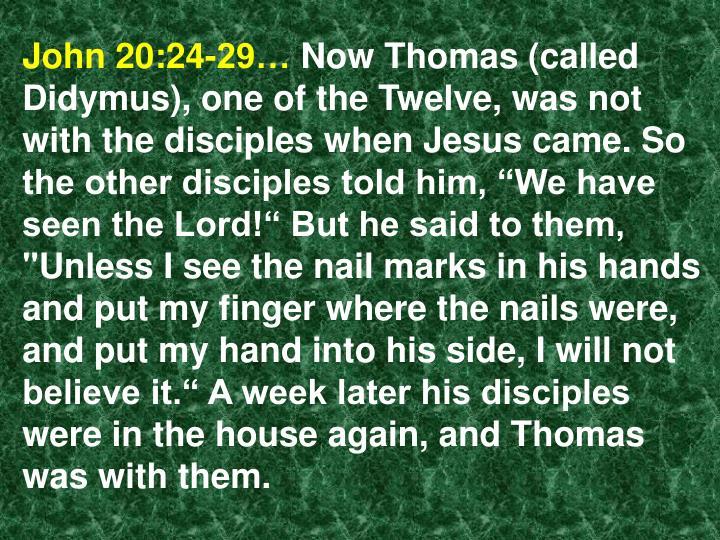 John 20:24-29…