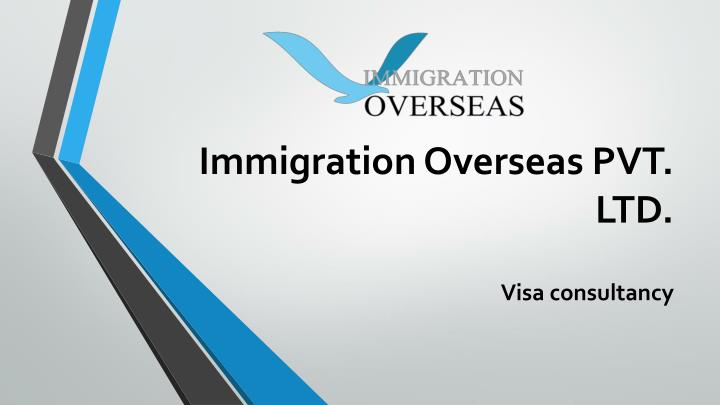 immigration overseas pvt ltd n.