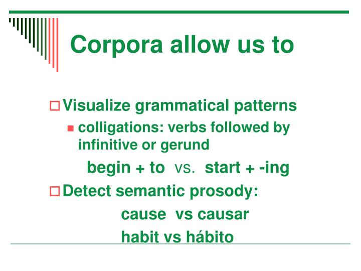 Corpora allow us to