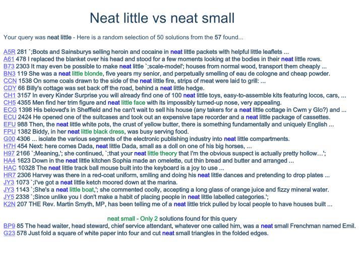 Neat little vs neat small
