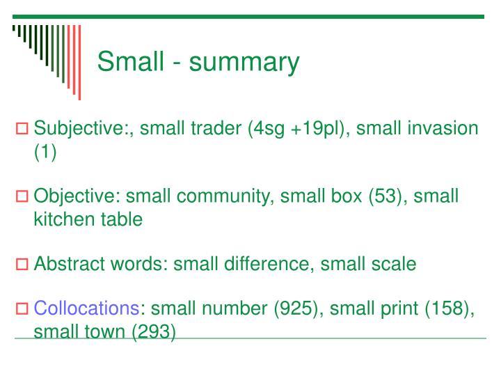 Small - summary