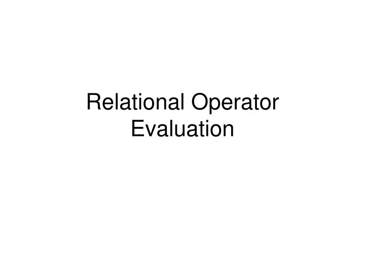 relational operator evaluation n.