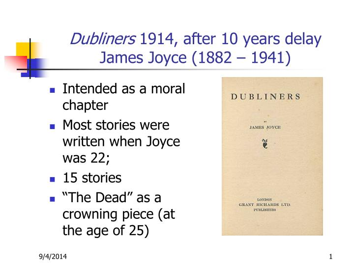 dubliners 1914 after 10 years delay james joyce 1882 1941 n.