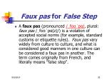 faux pas for false step