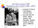 the movie version 1987 directed by john huston 1906 1987