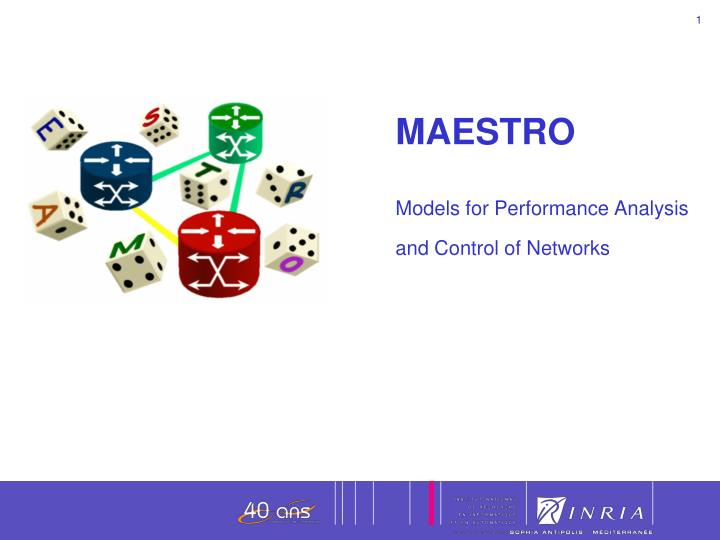 maestro models for performance analysis and control of networks n.