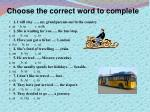 choose the correct word to complete