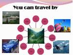 you can travel by