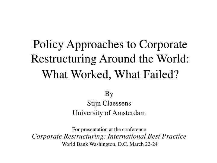 policy approaches to corporate restructuring around the world what worked what failed n.