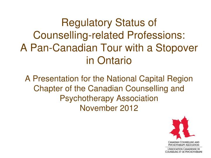 regulatory status of counselling related professions a pan canadian tour with a stopover in ontario n.