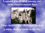 england was divided among very strict class economic lines