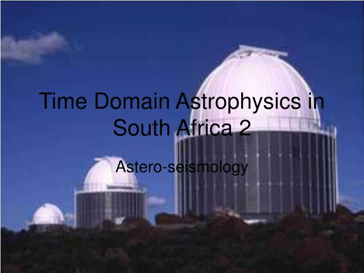 time domain astrophysics in south africa 2 n.