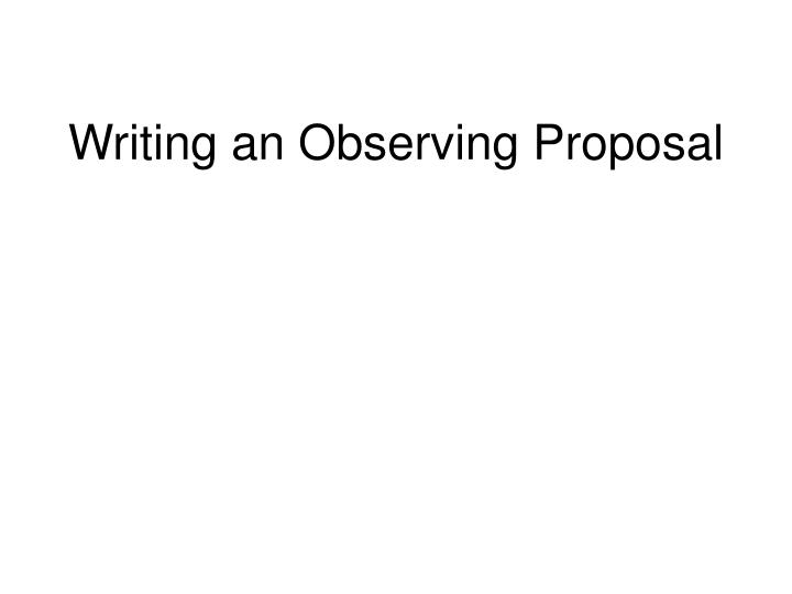 writing an observing proposal n.