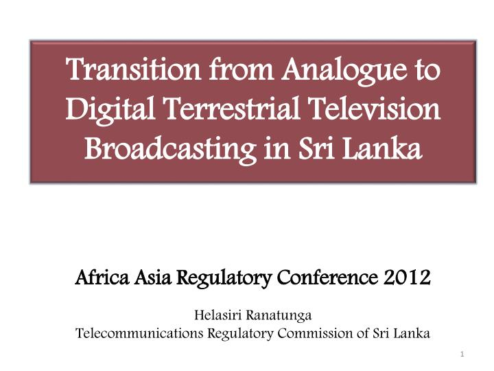 transition from analogue to digital terrestrial television broadcasting in sri lanka n.