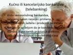 ku no ili kancelarijsko bankarstvo telebanking