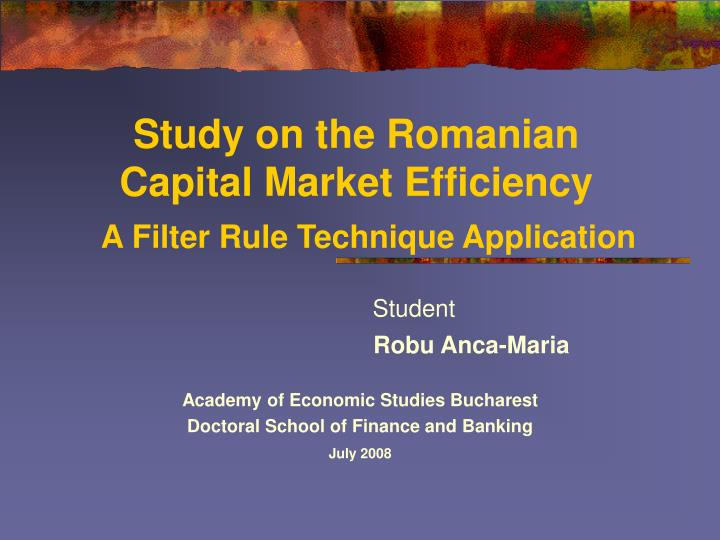 study on the romanian capital market efficiency a filter rule technique application n.