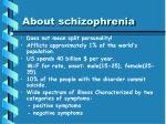 about schizophrenia