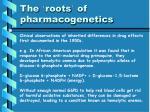 the roots of pharmacogenetics