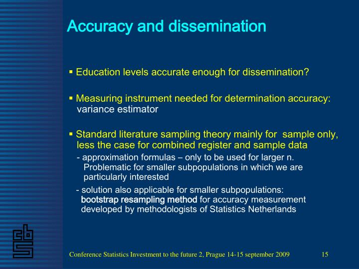 Accuracy and dissemination