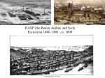 basf the baden aniline and soda factory in 1866 1881 ca 1890