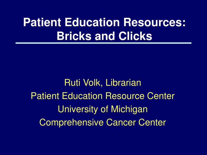 patient education resources bricks and clicks n.
