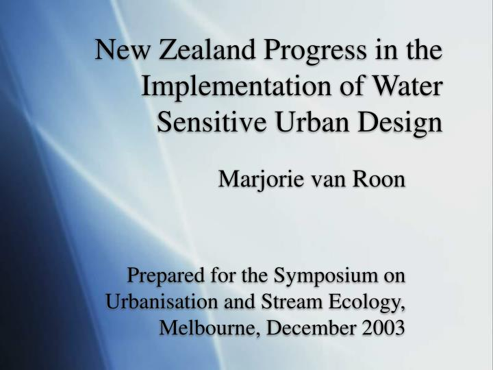 new zealand progress in the implementation of water sensitive urban design n.