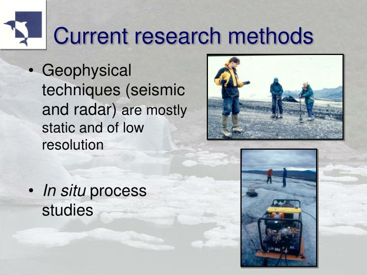Current research methods