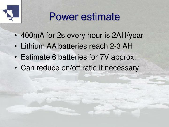 Power estimate