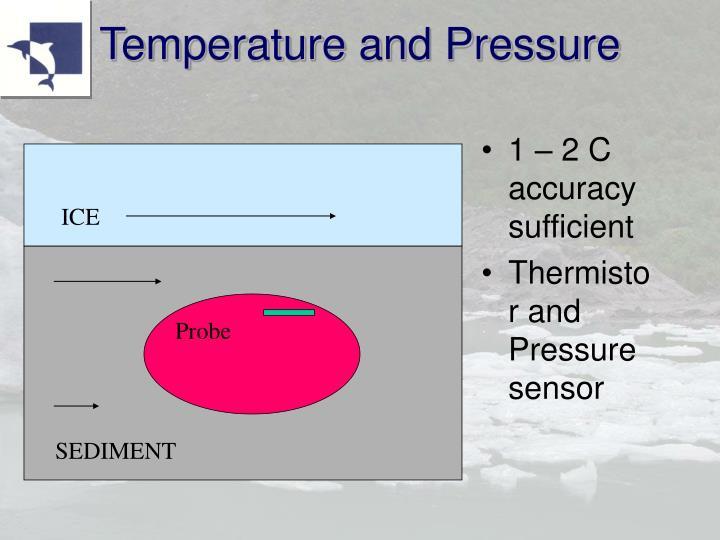 Temperature and Pressure