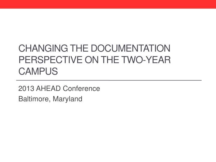 changing the documentation perspective on the two year campus n.