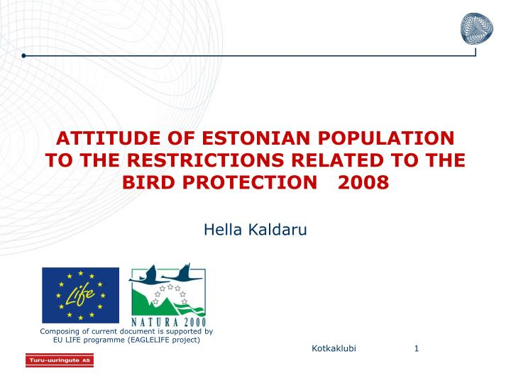 attitude of estonian population to the restrictions related to the bird protection 2008 n.