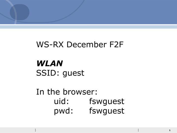ws rx december f2f wlan ssid guest in the browser uid fswguest pwd fswguest n.