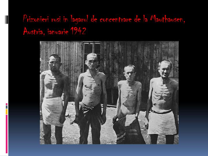 Prizonieri rusi in lagarul de concentrare de la Mauthausen, Austria, ianuarie 1942