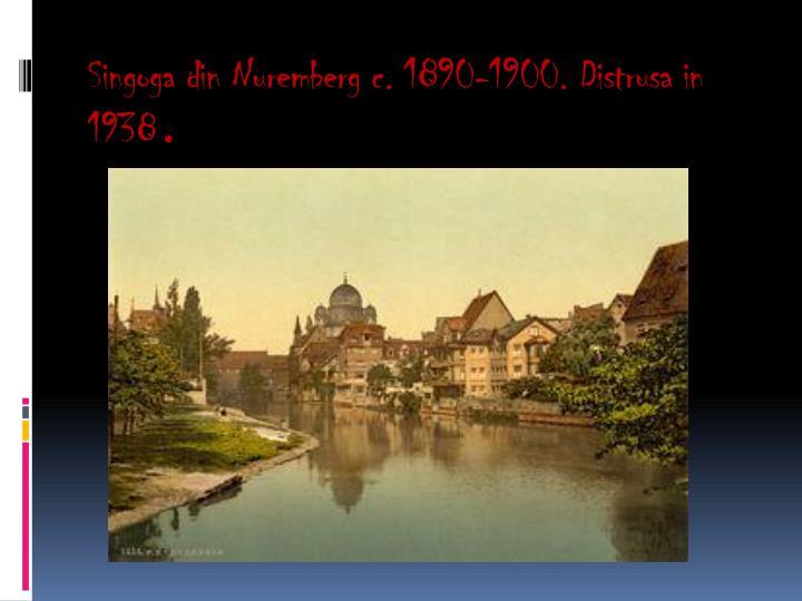Singoga din Nuremberg c. 1890-1900. Distrusa in 1938