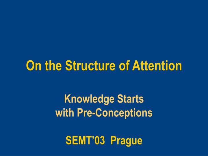 on the structure of attention n.