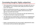 concluding thoughts highly subjective