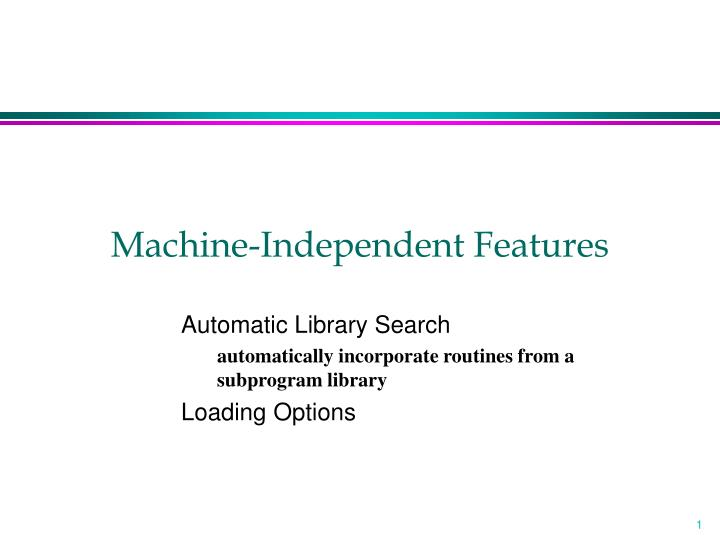 machine independent features n.