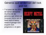 g neros que se derivan del rock and roll
