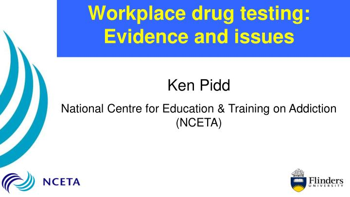 workplace drug testing evidence and issues n.