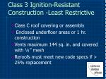 class 3 ignition resistant construction least restrictive