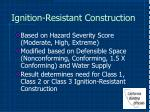 ignition resistant construction